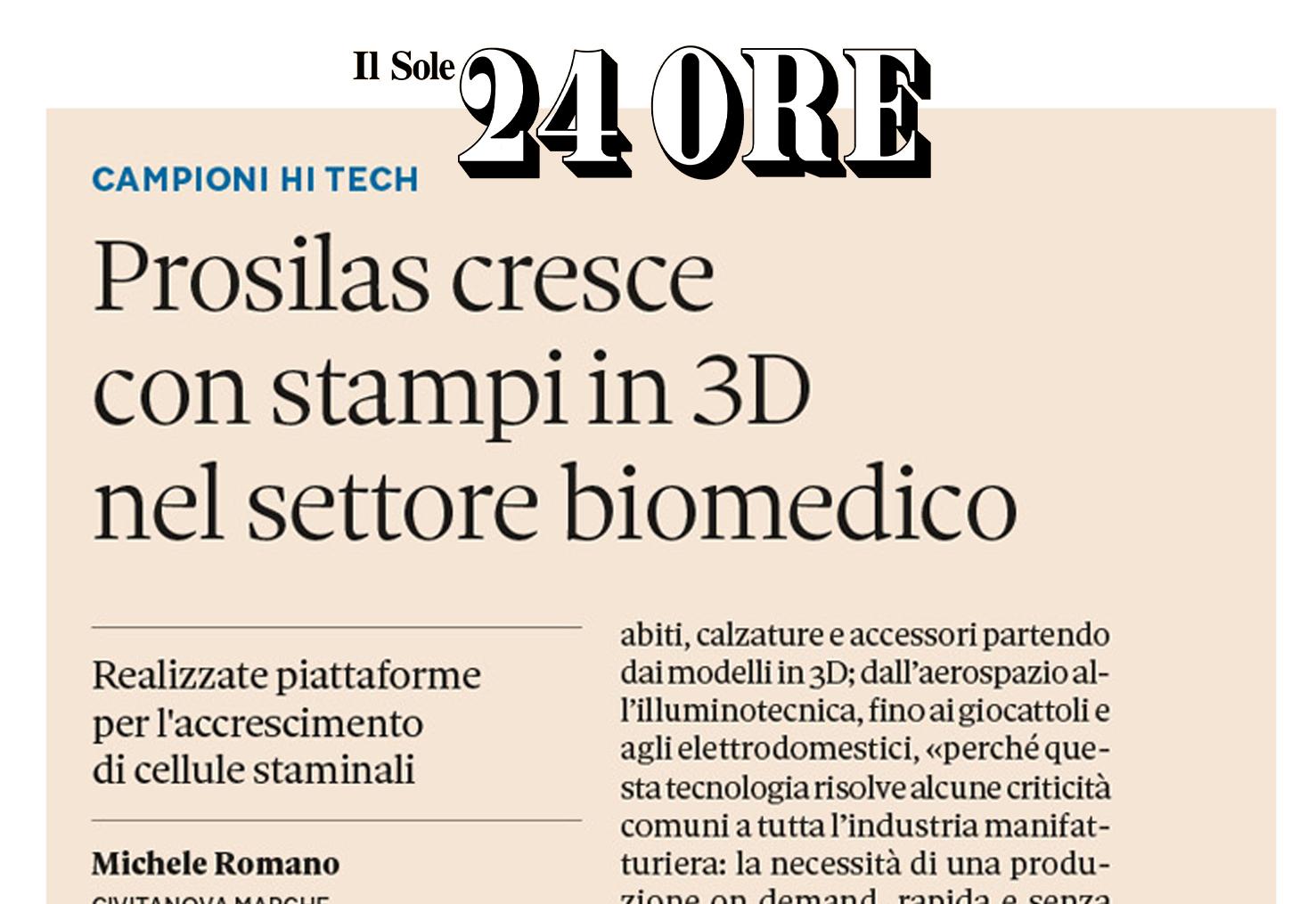 Il Sole 24 Ore – Prosilas cresce con stampi in 3D nel settore Biomedico