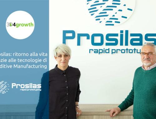 Prosilas: ritorno alla vita grazie alle tecnologie di Additive Manufacturing – 3D4Growth